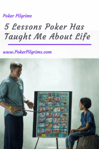 5 lessons poker has taught me