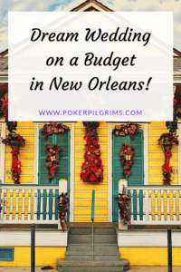 How to Have a Dream Wedding on a Budget in New Orleans